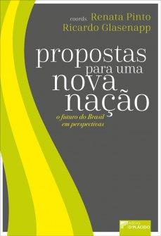 Imagem - Propostas para uma nova nação: o futuro do Brasil em perspectiva