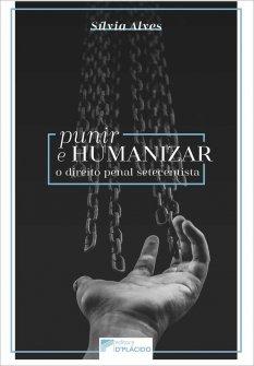 Imagem - Punir e humanizar: o direito penal setecentista