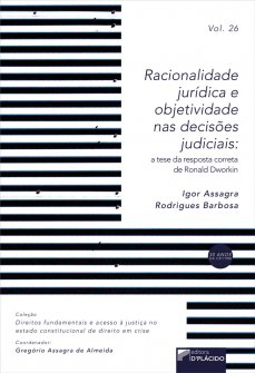 Imagem - Racionalidade jurídica e objetividade nas decisões judiciais: a tese da resposta correta de Ronald Dworkin - VOLUME 26 - 9786580444472