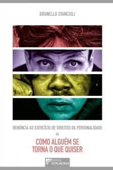 Imagem - Renúncia ao Exercício de Direitos da Personalidade ou Como Alguém se Torna o Que Quiser