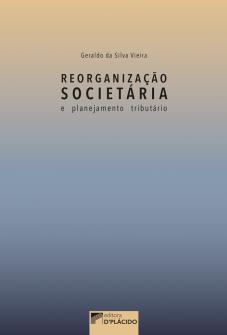 Imagem - Reorganização Societária e Planejamento Tributário - 9788584259793