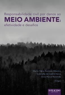 Imagem - Responsabilidade Civil por Danos ao Meio Ambiente: Efetividade e desafios