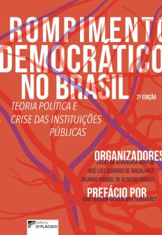 Imagem - Rompimento Democrático no Brasil: Teoria política e crise das instituições públicas - 2ª Edição