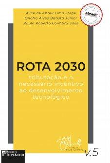 Imagem - ROTA 2030 tributação e o necessário incentivo ao desenvolvimento tecnológico - Volume 5