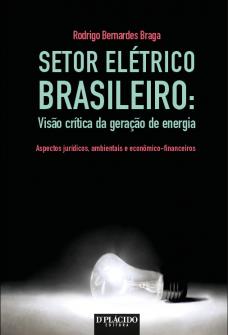 Imagem - Setor Elétrico Brasileiro: Visão crítica da geração de energia