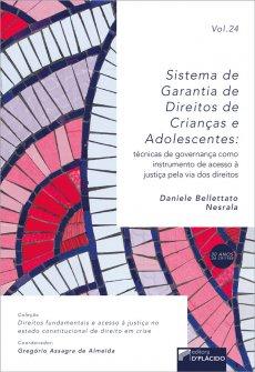 Imagem - Sistema de garantia de Direitos de Crianças e Adolescentes:técnicas de governança como instrumento de acesso à Justiça pela via dos Direitos VOLUME 24