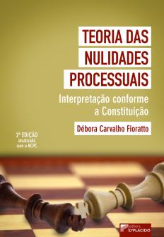 Imagem - Teoria das Nulidades Processuais: Interpretação conforme a constituição - 2º Edição