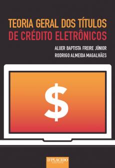 Imagem - Teoria Geral dos Títulos de Crédito Eletrônicos
