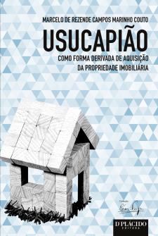 Imagem - Usucapião como Forma Derivada de Aquisição da Propriedade Imobiliária
