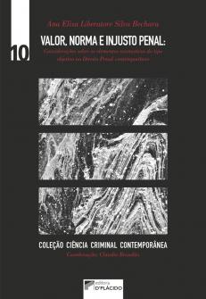 Imagem - Valor, Norma e Injusto Penal: Considerações sobre os elementos normativos do tipo objetivo no direito penal contemporâneo - Volume 10 - 9786555890617