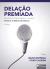 Delação premiada estudos em homenagem ao Ministro Marco Aurélio Mello - 2 Edição
