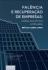 Falência e recuperação de empresas: análise econômica e tributária