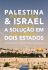 Palestina & Israel – A solução em dois estados: autodeterminação, história, direito internacional