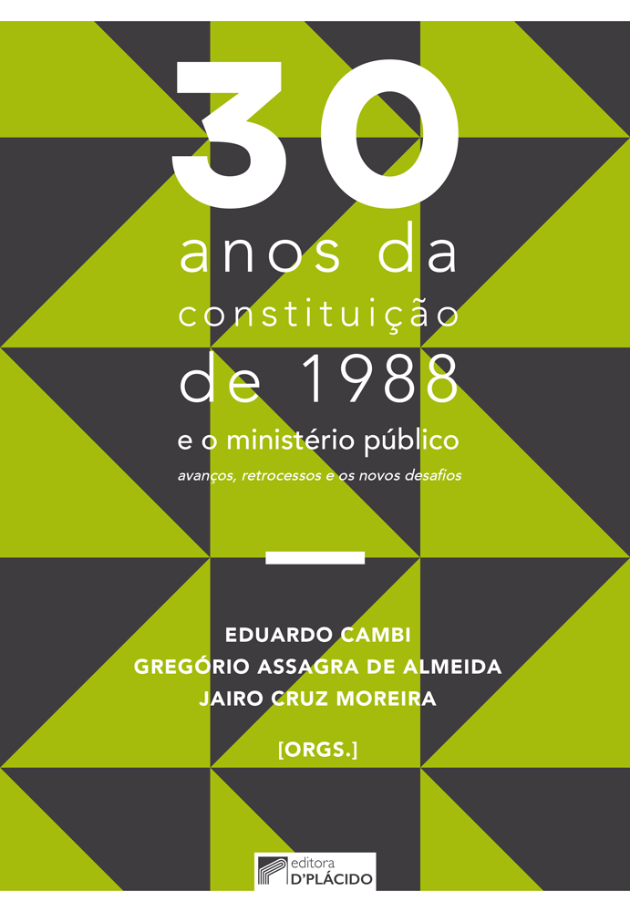 30 anos da constituição de 1988 e o ministério público: avanços, retrocessos e os novos desafios