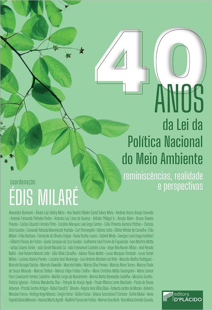 40 anos da Lei da Política Nacional do Meio Ambiente: antecedentes históricos, realidade e perspectivas