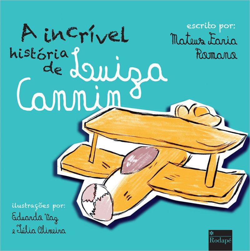 A incrível história de Luiza Cannin