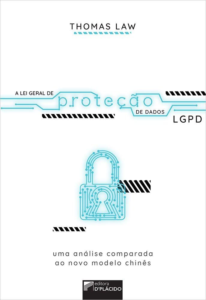 A Lei geral de proteção de dados: uma análise comparada ao novo modelo chinês