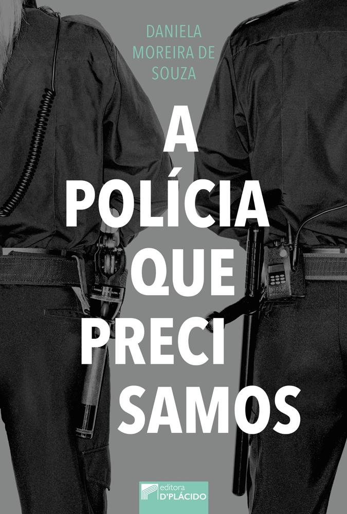 A polícia que precisamos