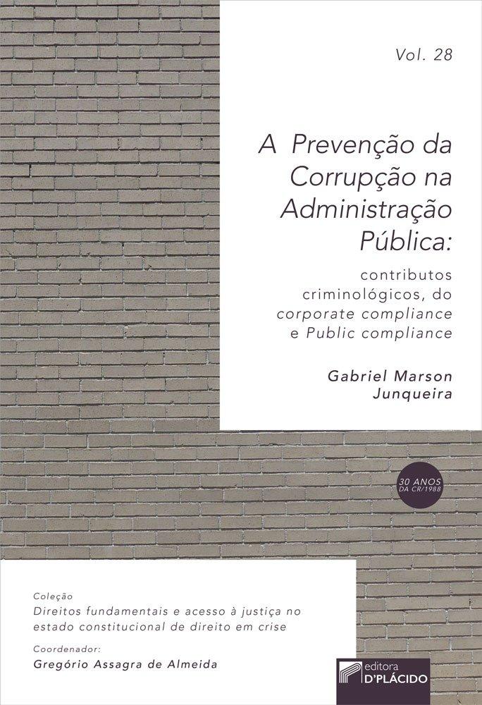 A prevenção da corrupção na administração pública: contributos criminológicos, do corporate compliance e public compliance