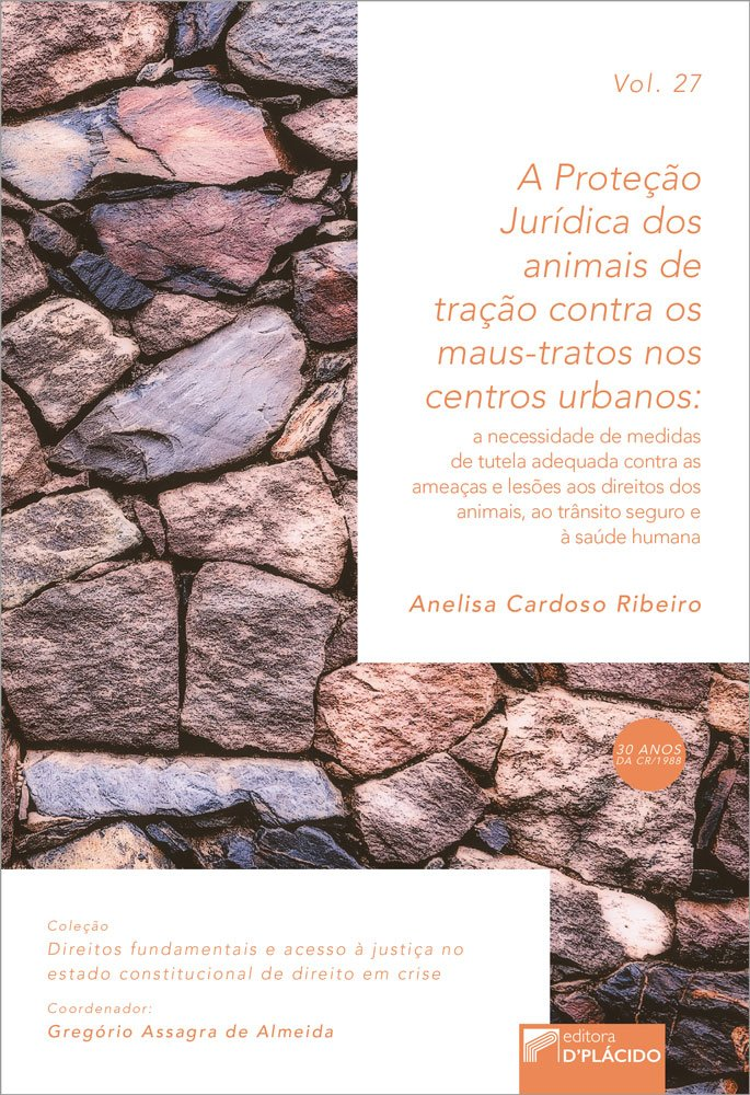 A proteção jurídica dos animais de tração contra os maus tratos nos centros urbanos -Volume 27