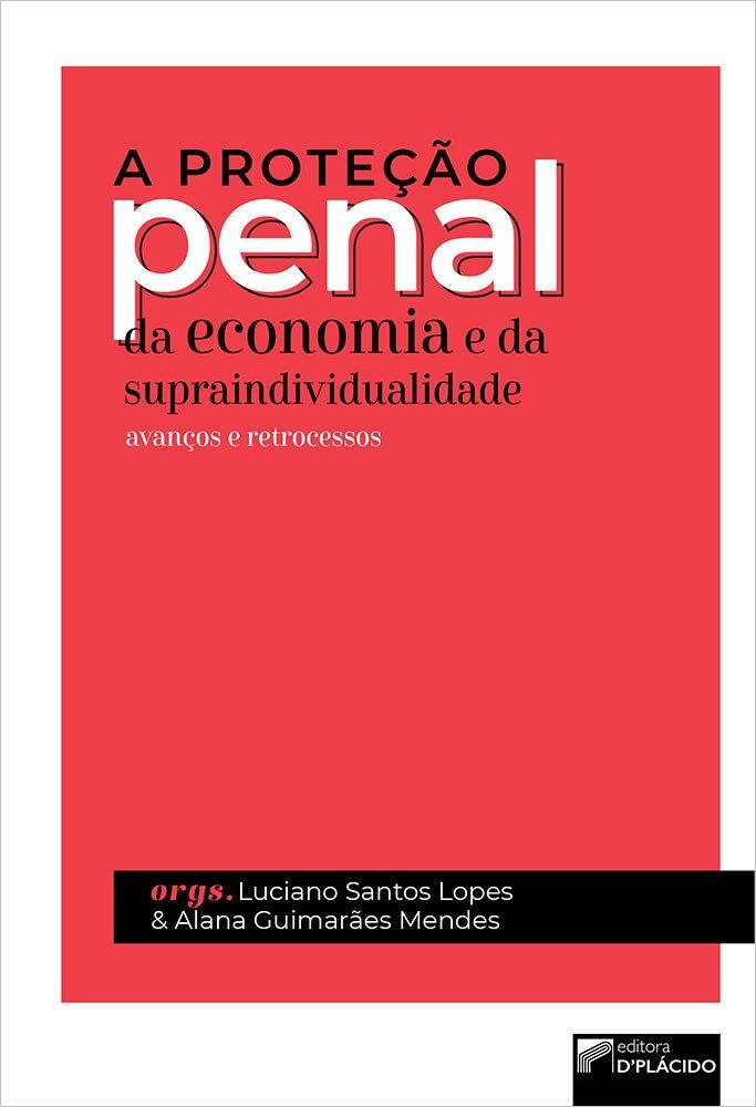 A proteção penal da economia e da supraindividualidade: avanços e retrocessos