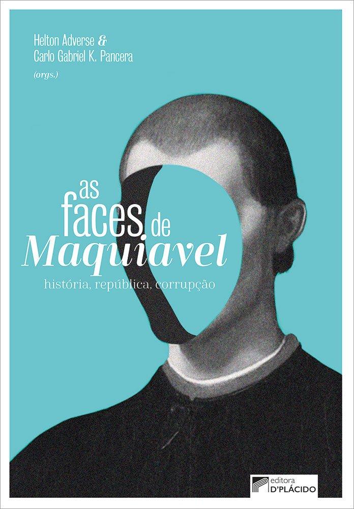 As faces de Maquiavel: História, república, corrupção