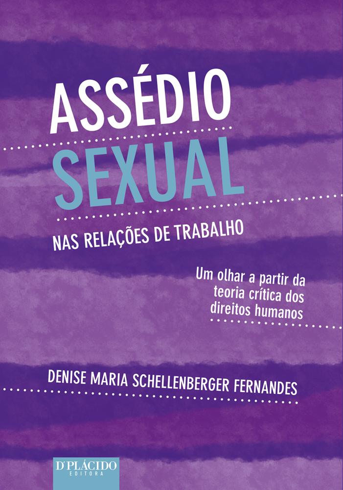 Assédio sexual nas relações de trabalho: Um olhar a partir da teoria crítica dos direitos humanos