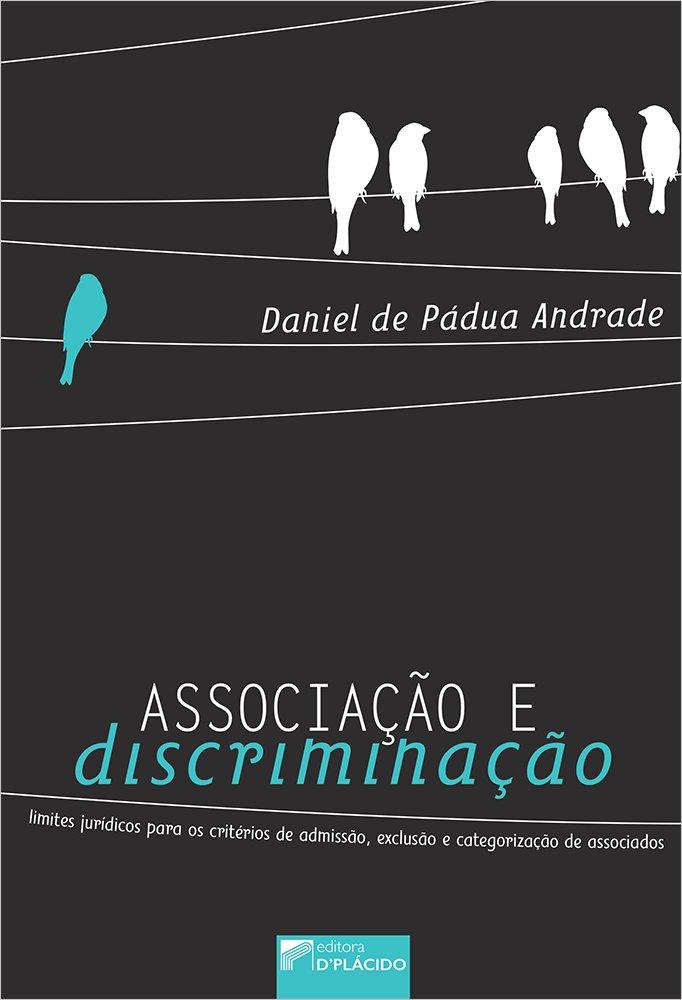 Associação e discriminação: limites jurídicos para os critérios de admissão, exclusão e categorização de associados