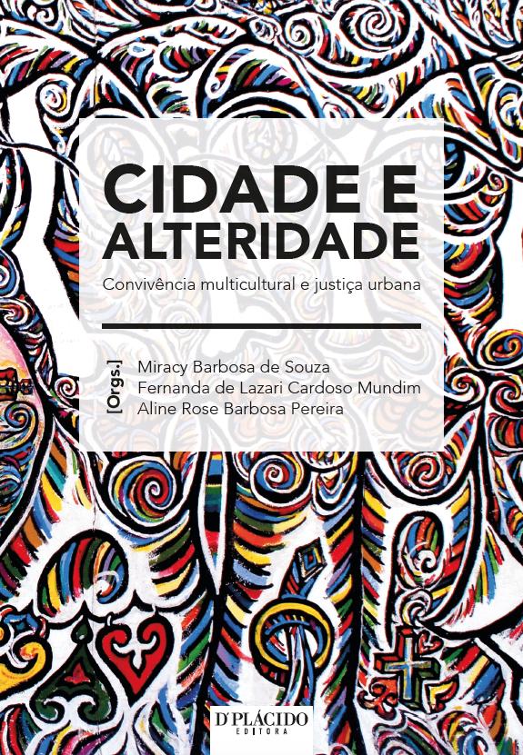 Cidade e alteridade convivência multicultural e justiça urbana
