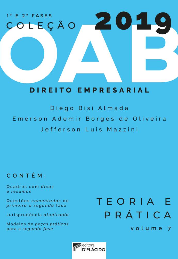 Coleção OAB 2019- Direito  Empresarial- Teoria e prática -Volume 7