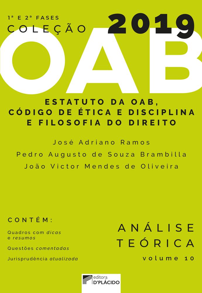 Coleção OAB 2019 Estatuto da OAB, Código de Ética e Disciplina e Filosofia do Direito - Análise e Teórica - Volume 10