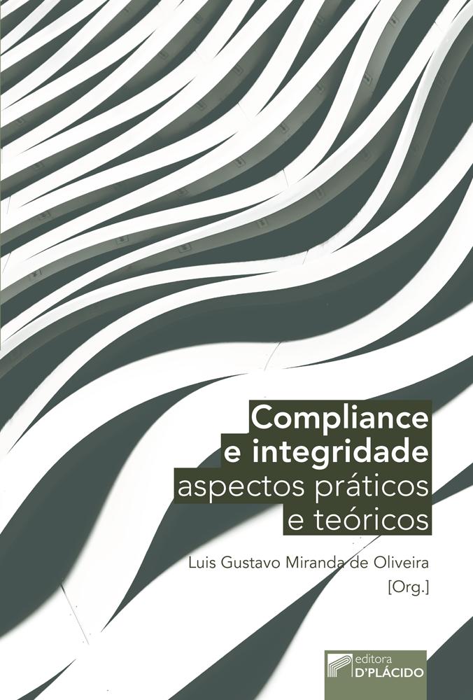 Compliance e integridade: Aspectos práticos e teóricos Volume 1