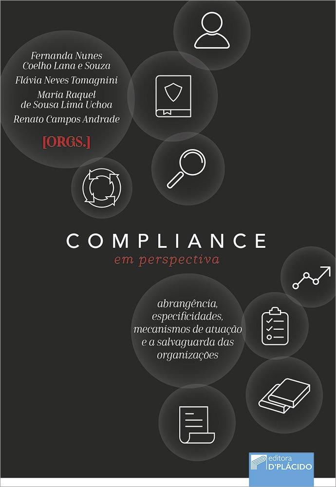 Compliance em perspectiva: abrangência, especificidades, mecanismos de atuação e a salvaguarda das organizações