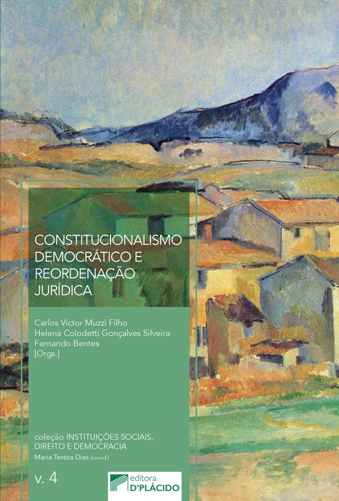Constitucionalismo Democrático e Reordenação Jurídica - Volume 4