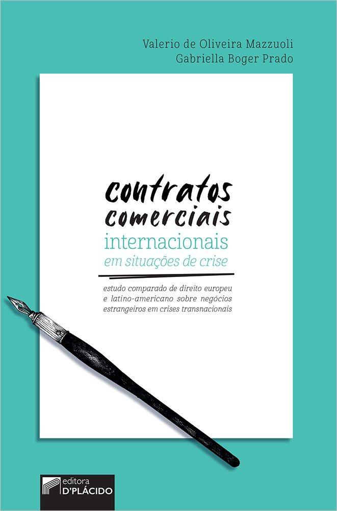 Contratos comerciais internacionais em situações de crise: estudo comparado de direito europeu e latino-americano sobre negócios estrangeiros em crises transnacionais