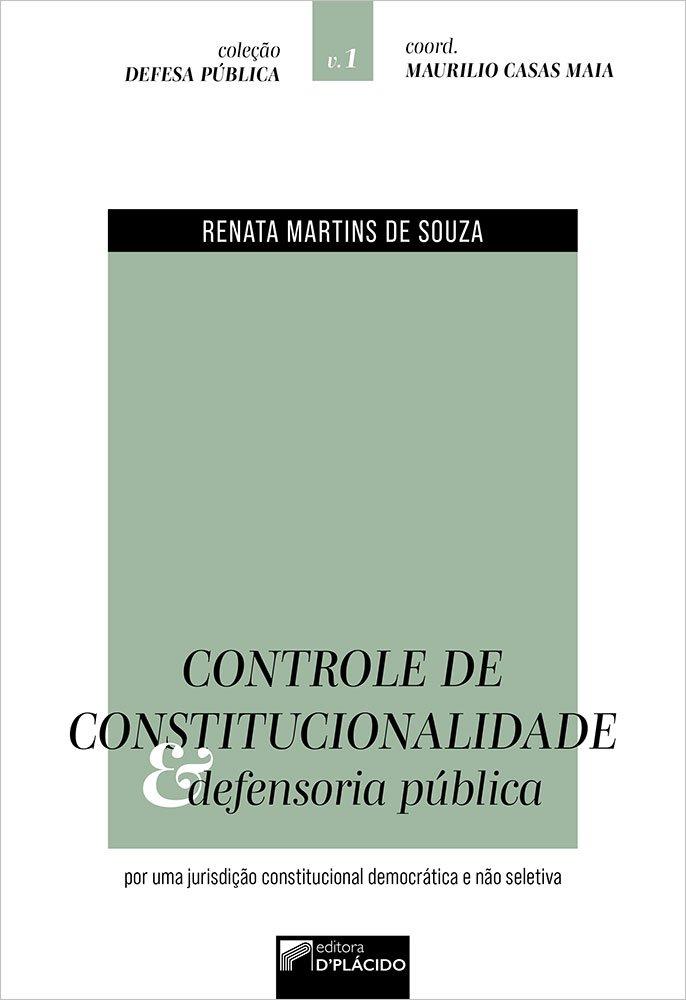 Controle de Constitucionalidade e Defensoria Pública: por uma Jurisdição Constitucional Democrática e Não Seletiva