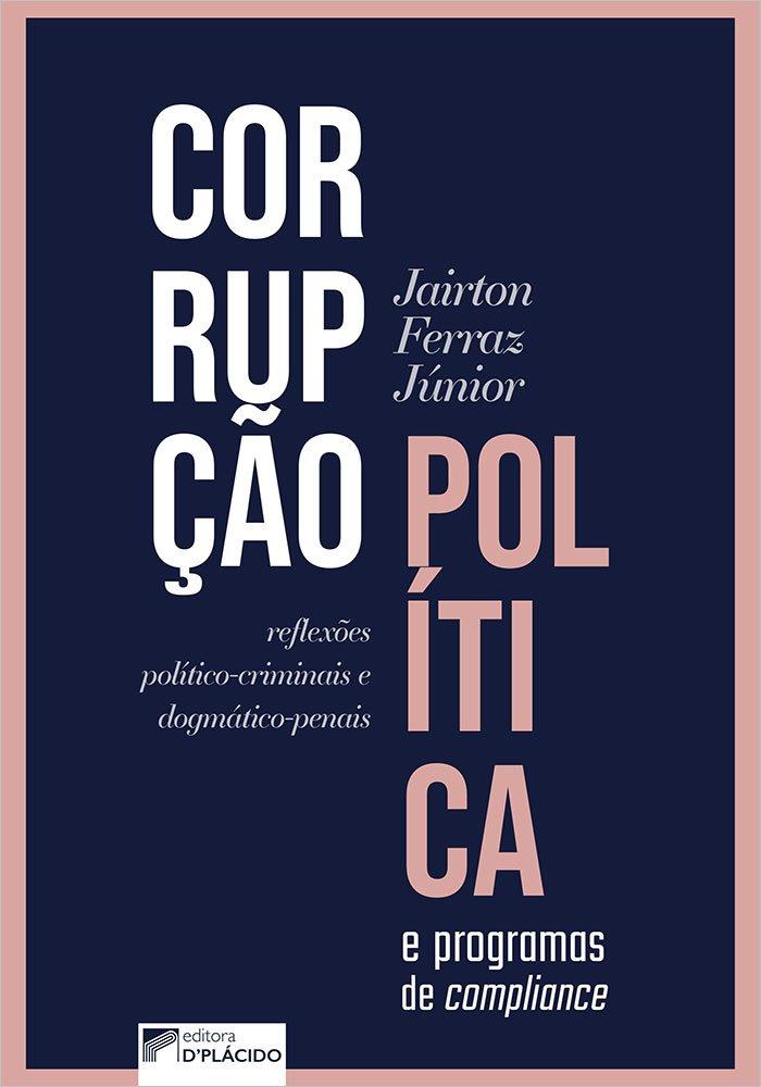 Corrupção política e programas de compliance: reflexões político-criminais e dogmático-penais