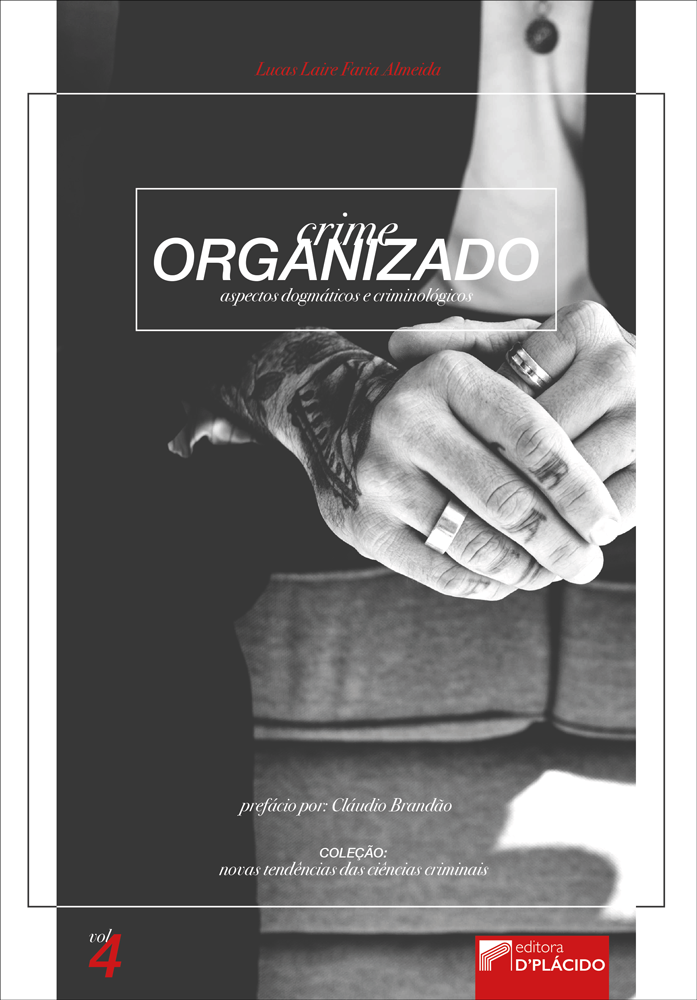 Crime Organizado: Aspectos dogmáticos e criminológicos - Volume 4