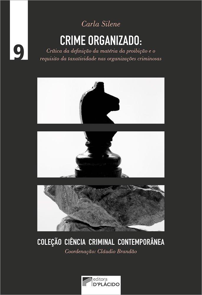 Crime organizado: crítica da definição da matéria da proibição e o requisito da taxatividade nas organizações criminosas