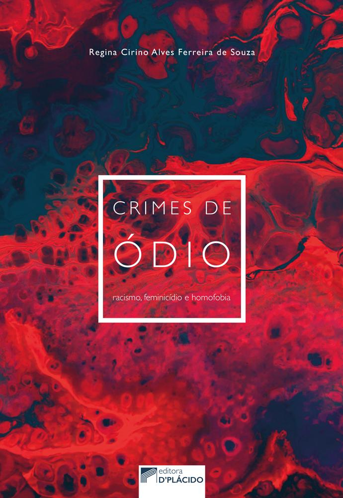 Crimes de Ódio: racismo, feminicídio e homofobia
