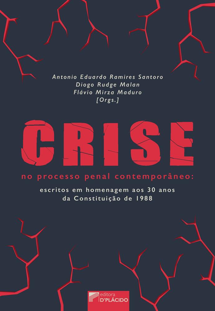 Crise no processo penal contemporâneo: escritos em homenagem aos 30 anos da Constituição de 1988
