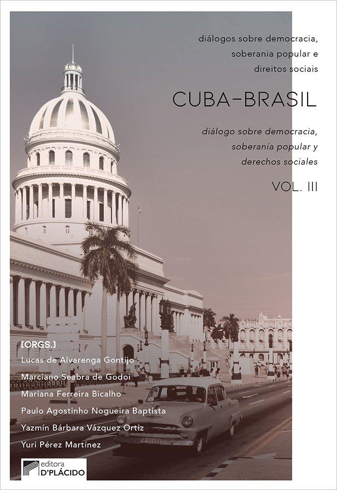 Cuba-Brasil: diálogos sobre democracia, soberania popular e direitos sociais Vol. 3