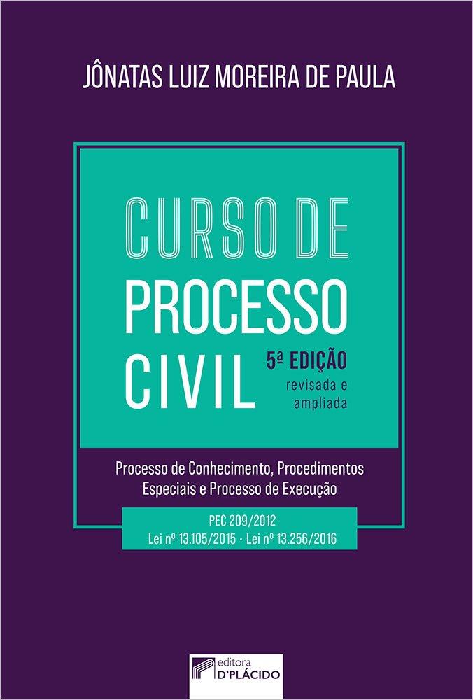 Curso de Processo Civil - Processo de Conhecimento, Procedimentos Especiais e Processo de Execução 5ª edição 2021