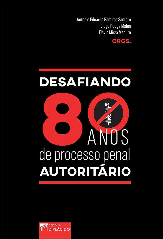 Desafiando 80 anos de processo penal autoritário