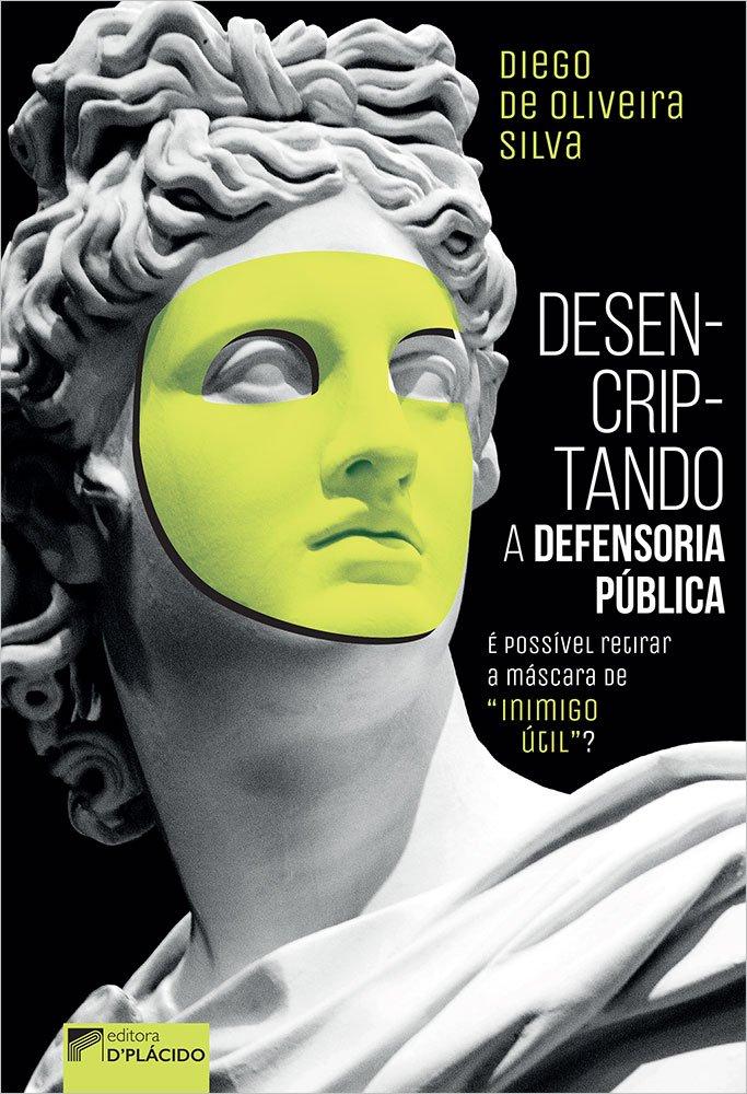 """Desencriptando a defensoria pública: é possível retirar a máscara de """"inimigo útil""""?"""