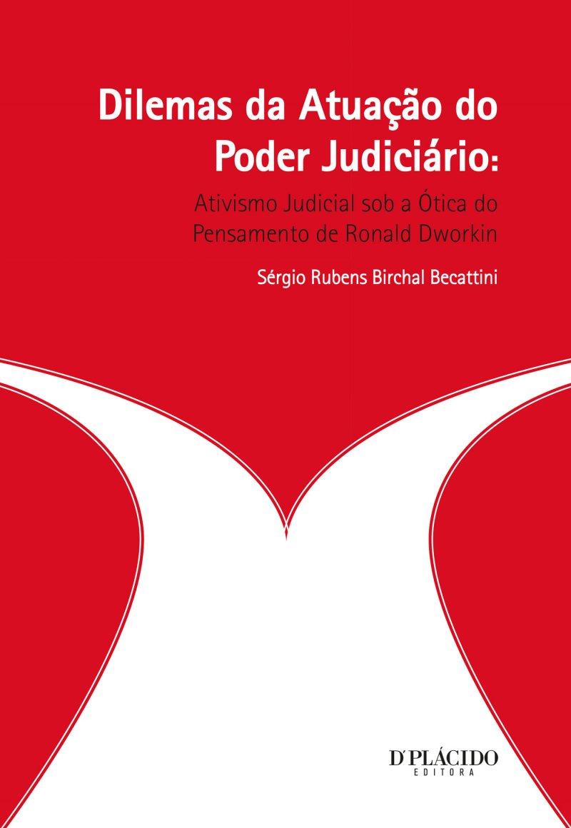 Dilemas da atuação do poder judiciário: ativismo judicial sob a ótica do pensamento de Ronald Dworkin