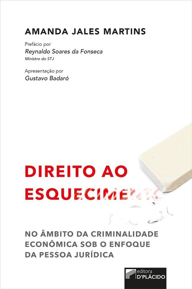 Direito ao esquecimento no âmbito da criminalidade econômica sob o enfoque da pessoa jurídica