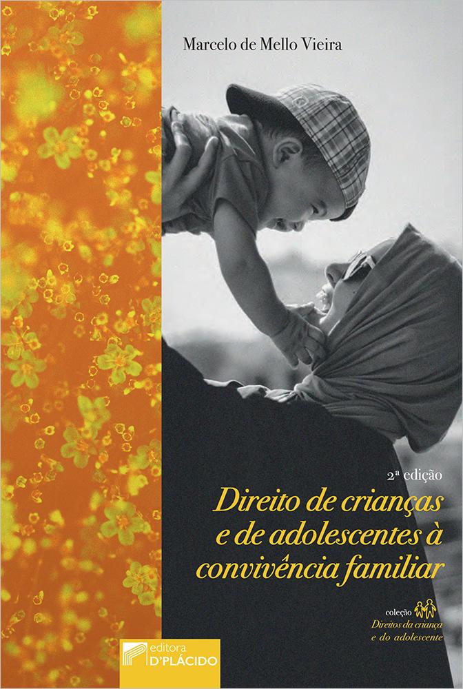 Direito de criança e do adolescente à convivência familiar - 2° Edição