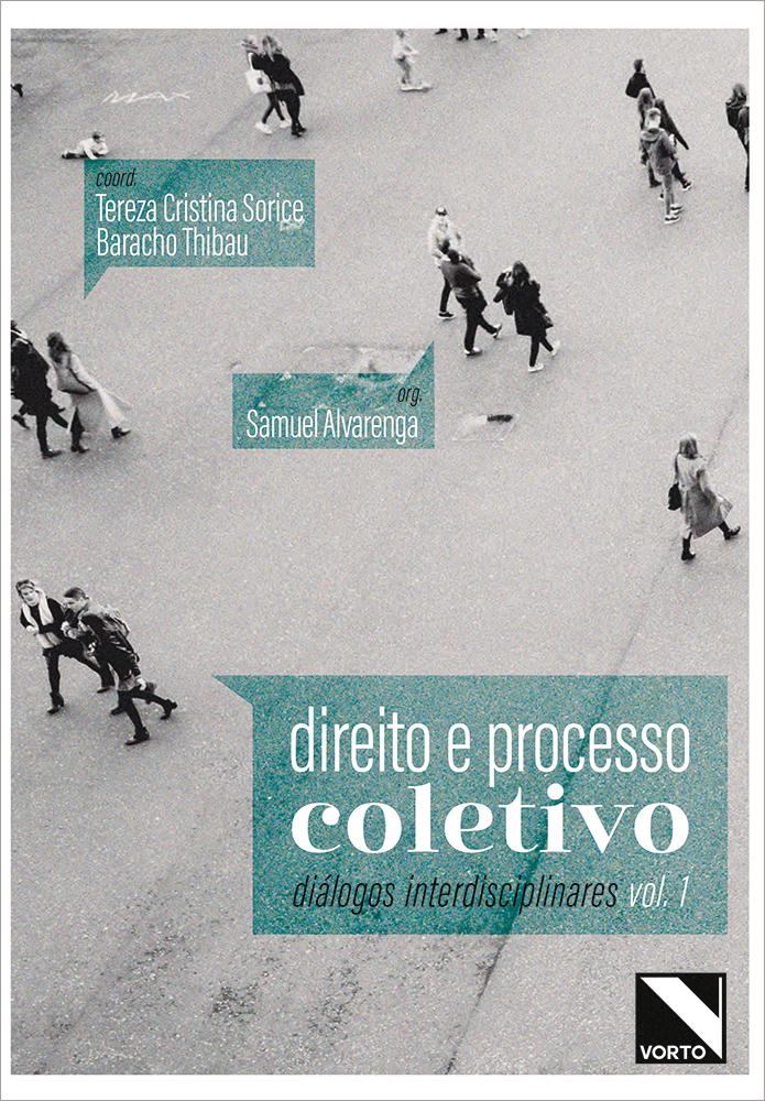 Direito e Processo Coletivo - Coleção Diálogos Interdisciplinares - Volume 1