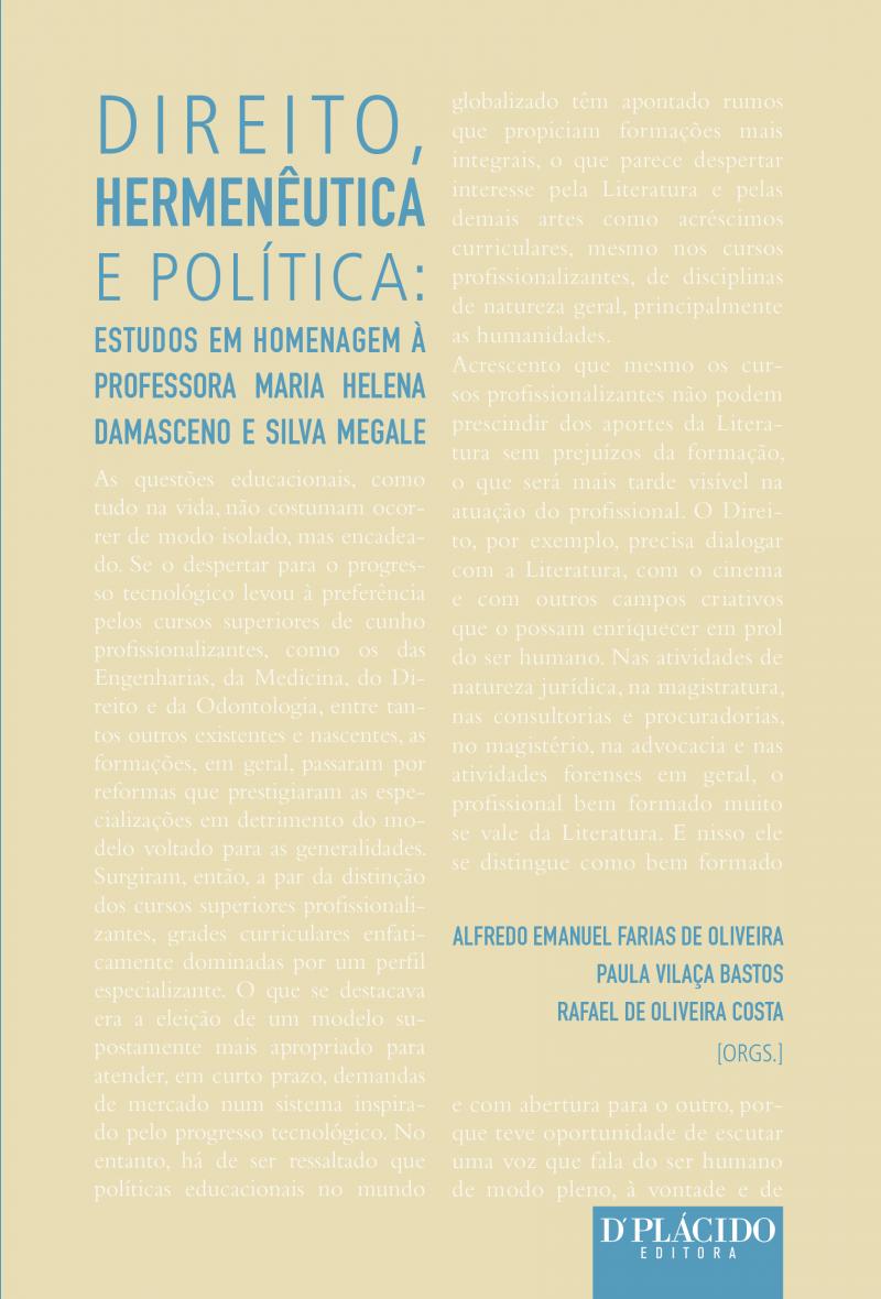 Direito, hermenêutica e política: estudos em homenagem à professora Maria Helena Damasceno e Silva Megale